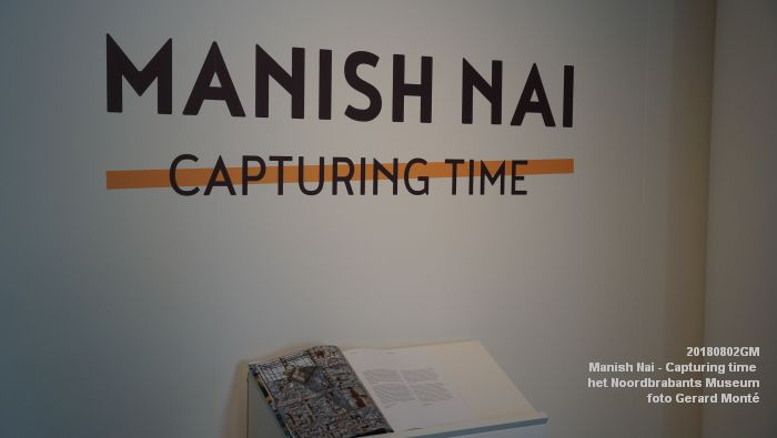 eDSC02426- Manish Nai - Capturing time in het Noordbrabants Museum - 2aug2018 -  foto GerardMontE web